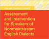Assessment and Intervention for Speakers of Nonmainstream English Dialects