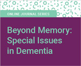 Beyond Memory: Special Issues in Dementia