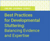 Best Practice for Developmental Stuttering: Balancing Evidence and Expertise