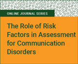 The Role of Risk Factors in Assessment for Communication Disorders