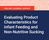Evaluating Product Characteristics for Infant Feeding and Non-Nutritive Sucking