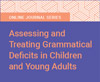 Assessing and Treating Grammatical Deficits in Children and Young Adults