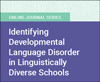 Identifying Developmental Language Disorder in Linguistically Diverse Schools