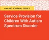 Service Provision for Children With Autism Spectrum Disorder