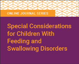 Special Considerations for Children With Feeding and Swallowing Disorders
