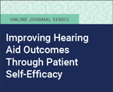 Improving Hearing Aid Outcomes Through Patient Self-Efficacy