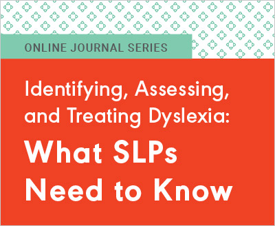 Treating Dyslexia >> Identifying Assessing And Treating Dyslexia What Slps Need To Know