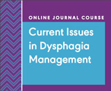 Current Issues in Dysphagia Management