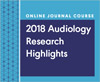 2018 Audiology Research Highlights