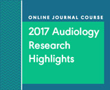 Research Highlights in Audiology: 2017