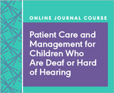 Patient Care and Management for Children Who Are Deaf or Hard of Hearing