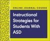 Instructional Strategies for Students With ASD