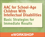 Augmentative and Alternative Communication (AAC) for School-Age Children With Intellectual Disabilities: Basic Strategies for Immediate Results
