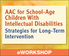 Augmentative and Alternative Communication (AAC) for School-Age Children With Intellectual Disabilities: Strategies for Long-Term Intervention