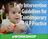 Early Intervention Guidelines for Contemporary SLP Practice