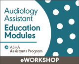 Audiology Assistant Education Modules