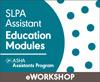 SLPA Education Modules