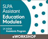 SLPA Education Modules