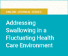 Addressing Swallowing in a Fluctuating Health Care Environment