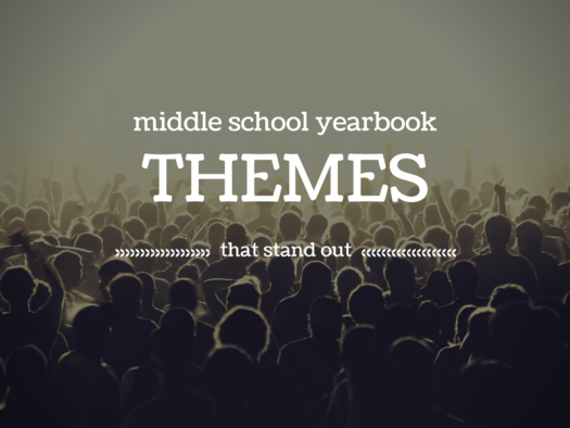 Middle School Yearbook Themes 9_30_15
