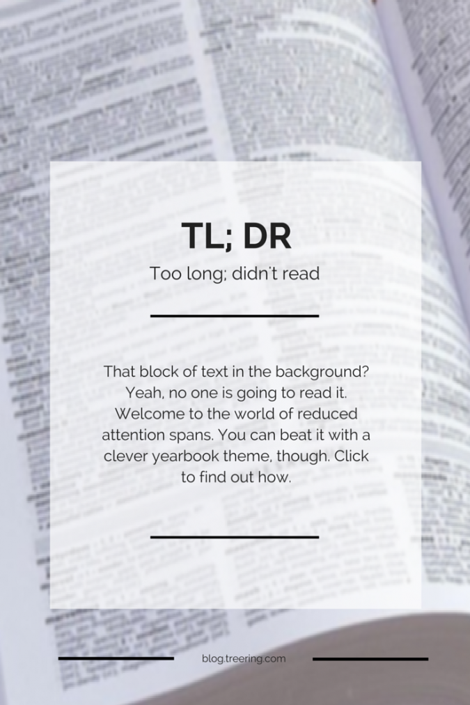 Too long; didn't read. It's a phenomenon associated with our reduced attention spans.