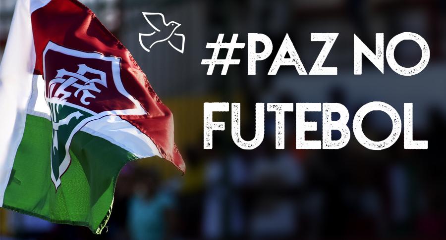 f85c4cb595 Clubes cariocas fazem campanha pedindo paz nos estádios — Fluminense  Football Club
