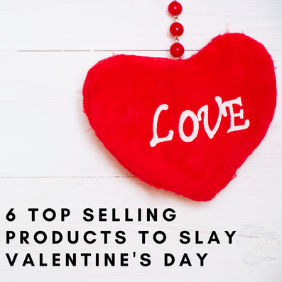 6 Top Selling Products to Slay Valentines Day