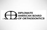 Diplomate amercian board of orthodontics