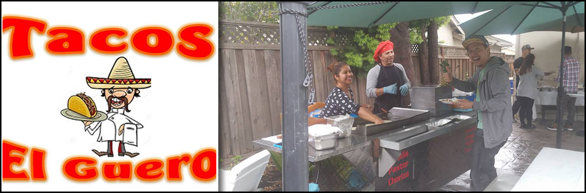 Tacos Del Guero Does Mexican Catering in Gilroy, CA