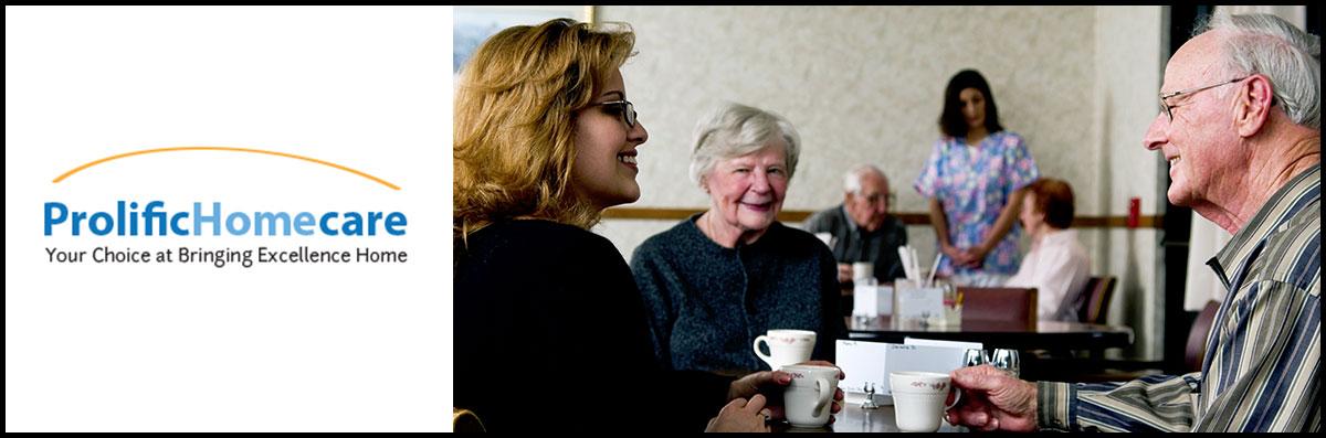 Prolific Homecare, LLC Provides Personal Care in Feasterville-Trevose, PA