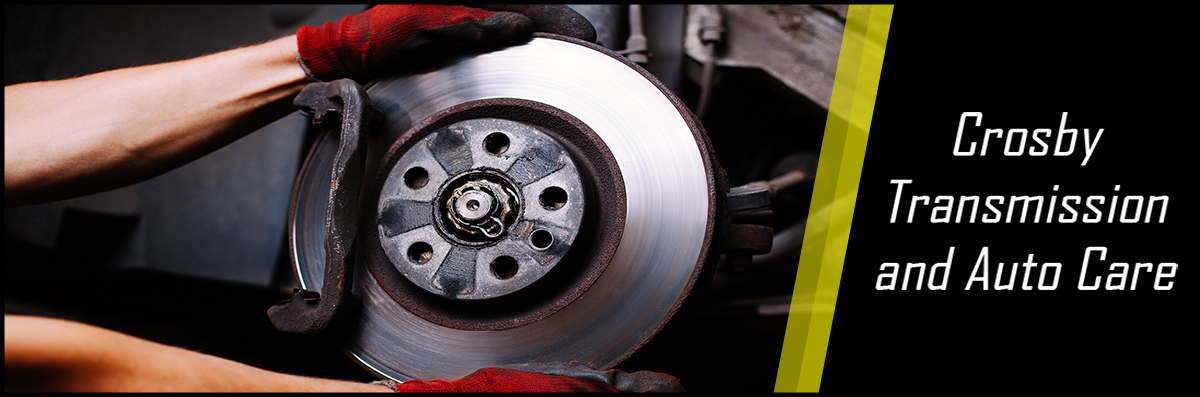 Crosby Transmission and Auto Care Does Brake Repairs in Crosby, TX
