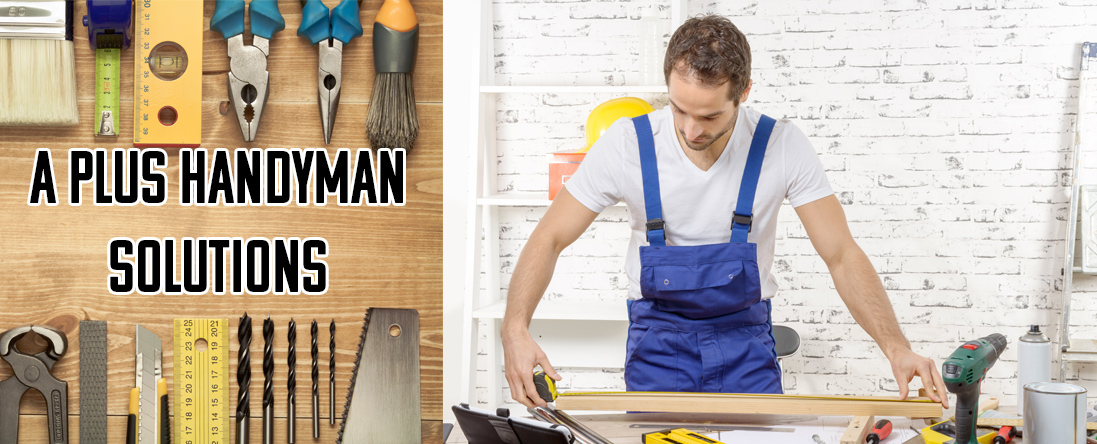 A Plus Handyman Solutions Offers General Home Repair in Fontana, CA