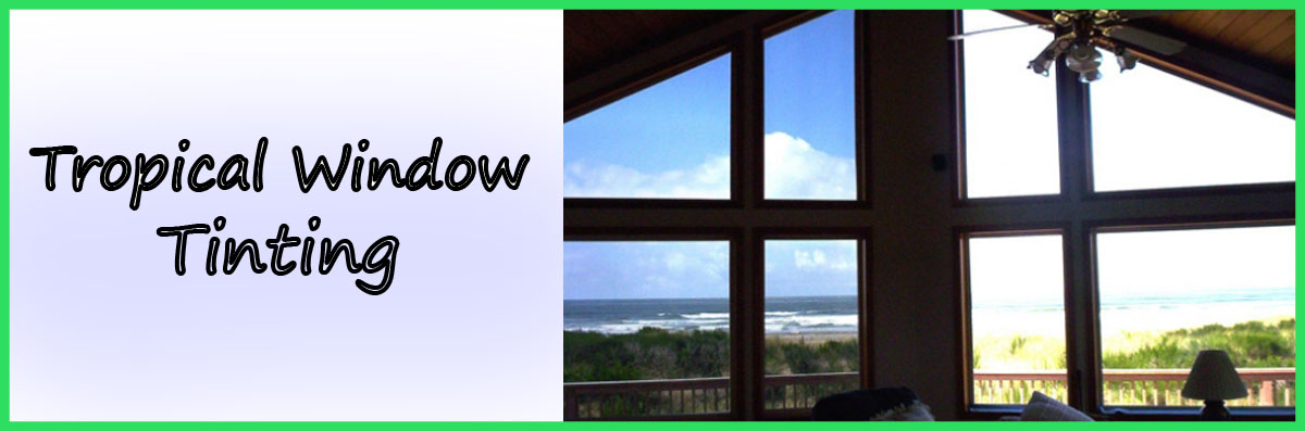 Tropical Window Tinting Offers Window Tinting in Lighthouse Point, FL