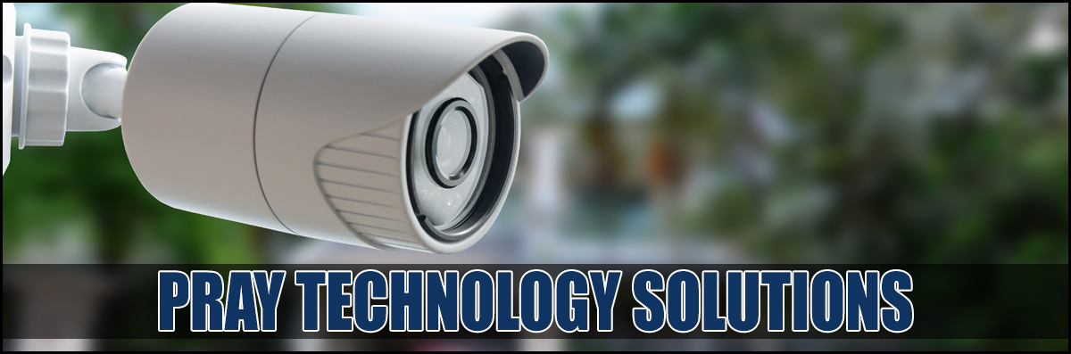 Pray Technology Solutions Provides Security Camera Installation in Ona, WV
