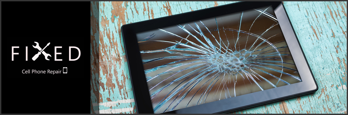 Fixed Cell Phone Repair Offers Tablet Repair in Los Angeles, CA