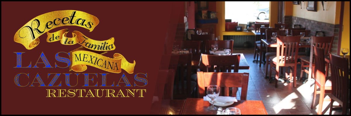 Las Cazuelas Restaurant Is A Mexican Restaurant In