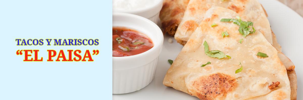 Tacos Y Mariscos El Paisa Serves Quesadillas in Salt Lake City, UT