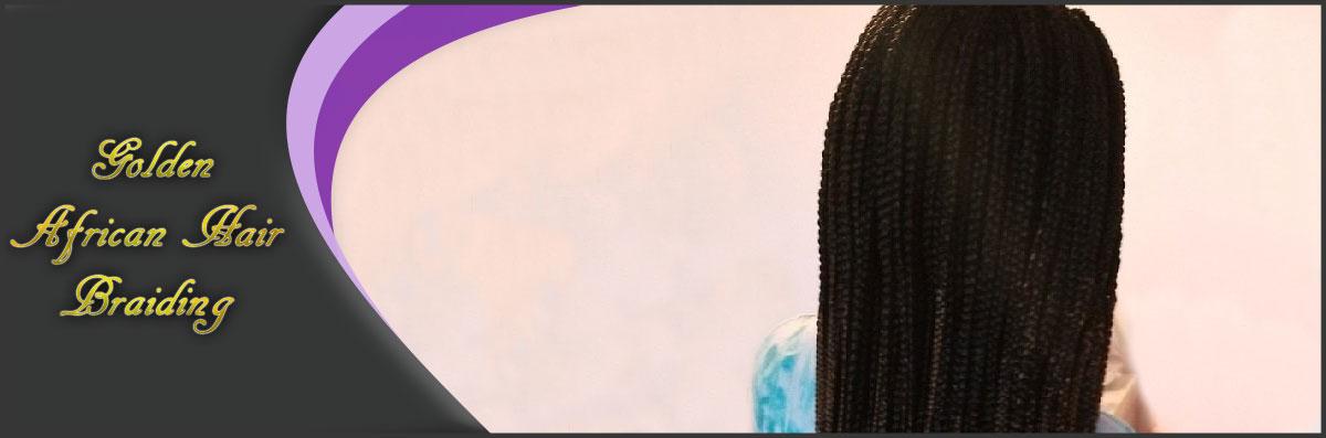 Golden African Hair Braiding Is An African Hair Braiding Salon In