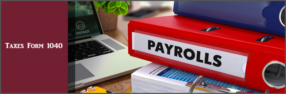 Taxes Form 1040 Offers Accounting & Payroll Services in Mesa, AZ