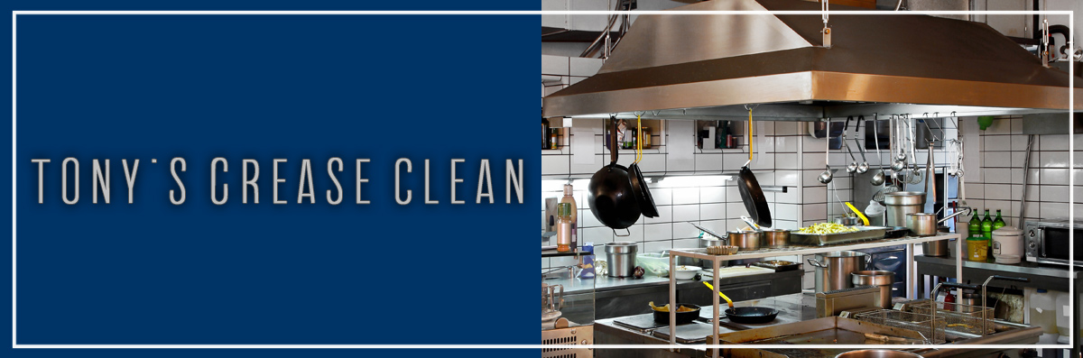 Tony's Grease Clean Offers Vent Hood Cleaning in Houston, TX