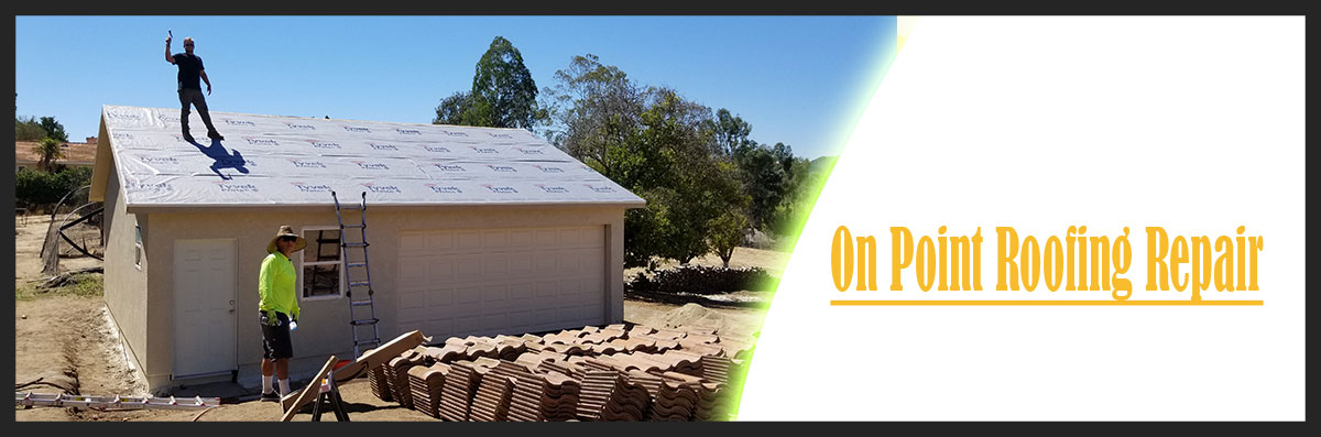 OnPoint Roofing Repair offers Drainage and Roofing Services in Temecula,CA
