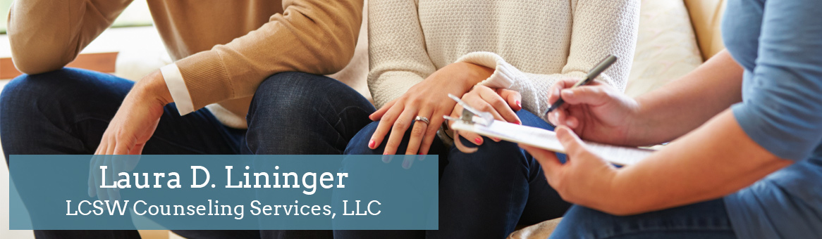 Laura D. Lininger, LCSW Counseling Services, LLC is a ...