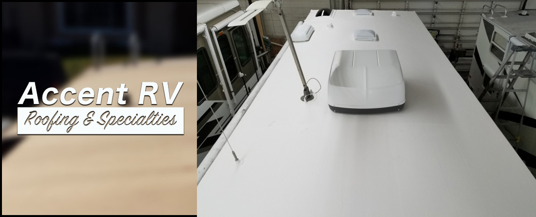 Accent Rv Roofing Is A Rv Roof Repair Service Located In Corona