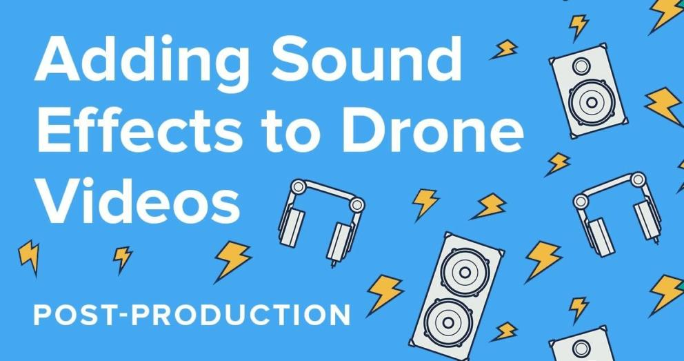 Adding Sound Effects to Drone Videos Banner Image