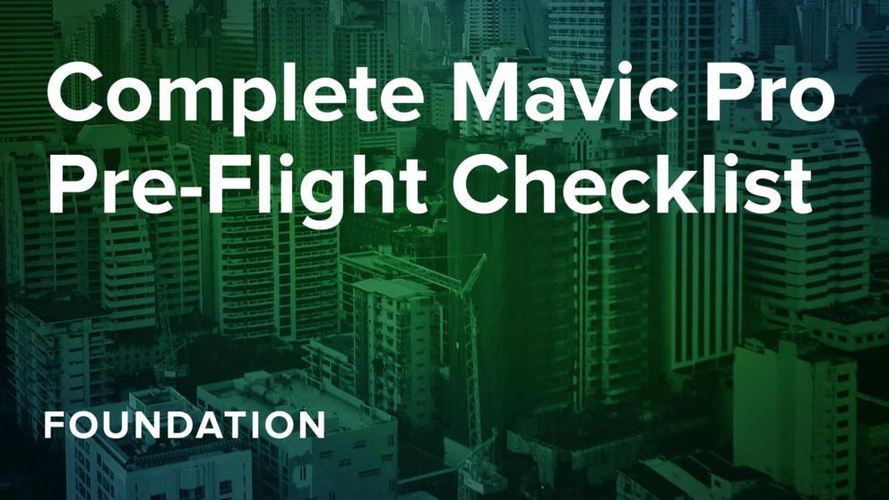 Complete Mavic Pro Pre-Flight Checklist Banner Image