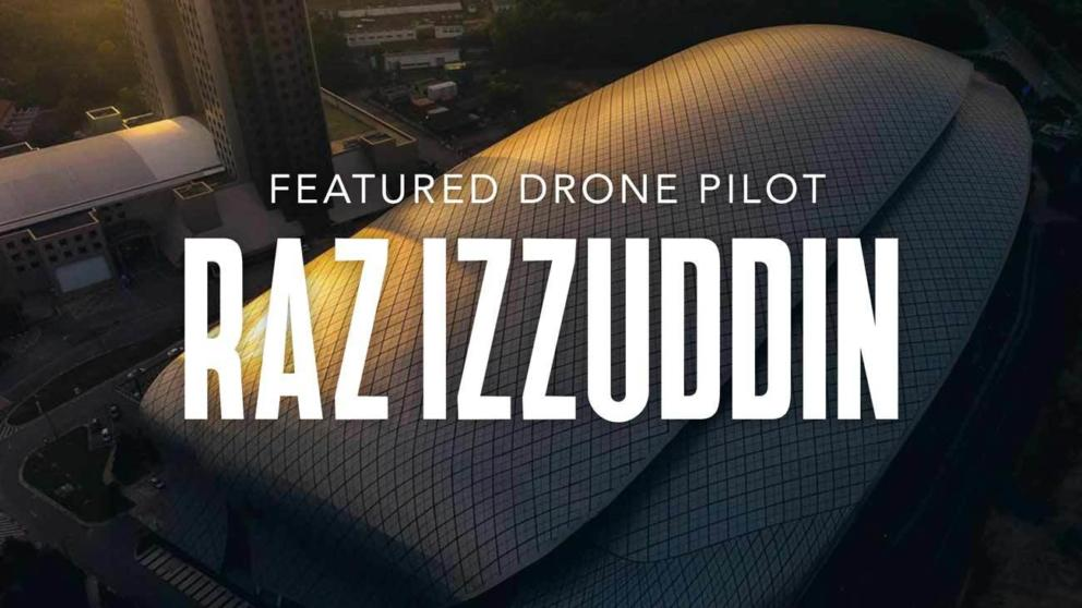 March 2019 Featured Drone Pilot: Raz Izzuddin Banner Image