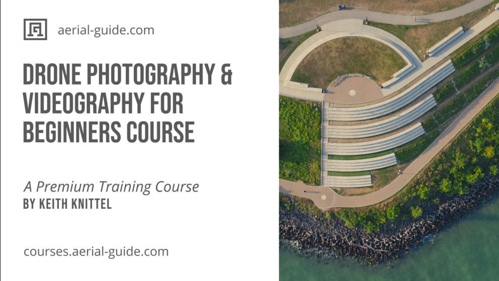 Drone Photography & Videography for Beginners Course - In Progress! Sign Up to Get Notified! Banner Image