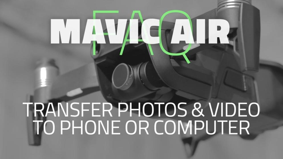 Mavic Air how to transfer photos and video to Phone or Computer. Internal and SD Card Banner Image