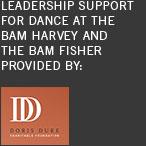 Leadership support for dance at the bam harvey and the bam fisher provided: Doris duke
