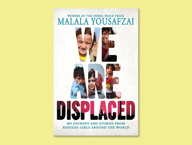 Winner of the nobel peace prize malala yousafzai we are displaced my journey and stories from refugee girls around the world